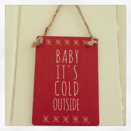 Mini Metal Sign, Baby It's Cold Outside